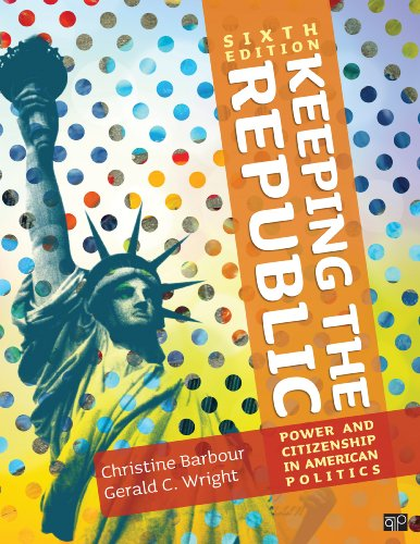 Keeping the Republic: Power and Citizenship in American Politics  2013 edition cover