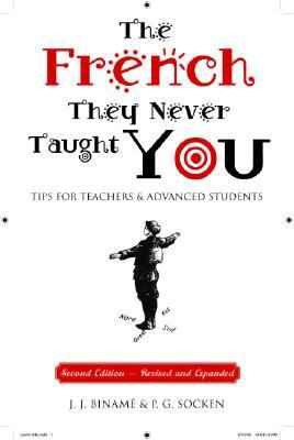 French They Never Taught You Tips for Teachers and Advanced Students 2nd 2006 edition cover