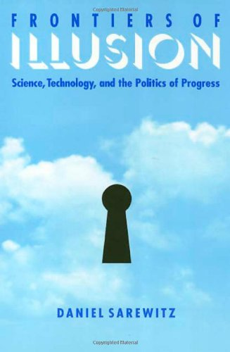 Frontiers of Illusion Science, Technology, and the Politics of Progress  1996 edition cover