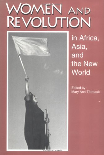Women and Revolution in Africa, Asia, and the New World   1994 9781570030161 Front Cover