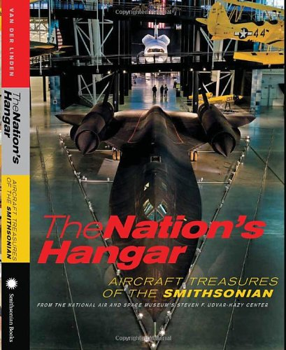 Nation's Hangar Aircraft Treasures of the Smithsonian  2011 9781588343161 Front Cover