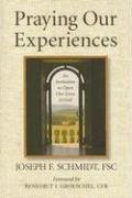 Praying Our Experiences : An Invitation to Open Our Lives to God  2008 edition cover