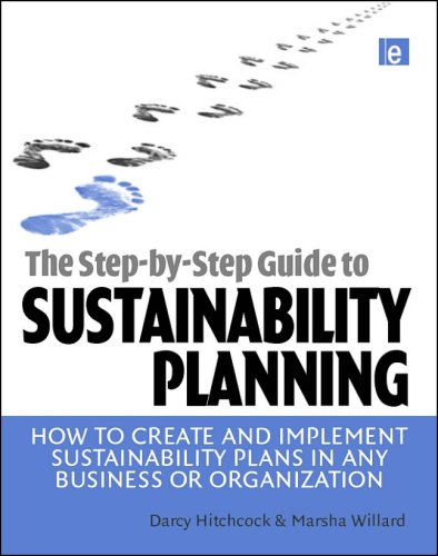 Step-By-Step Guide to Sustainability Planning How to Create and Implement Sustainability Plans in Any Business or Organization  2008 (Guide (Instructor's)) edition cover