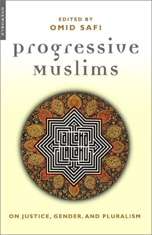 Progressive Muslims On Justice, Gender, and Pluralism  2003 edition cover