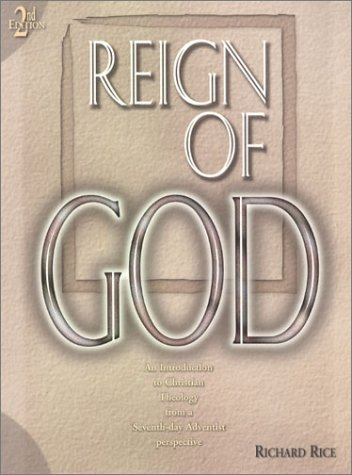 Reign of God An Introduction to Christian Theology from a Seventh-day Adventist Perspective 2nd 1997 (Revised) edition cover