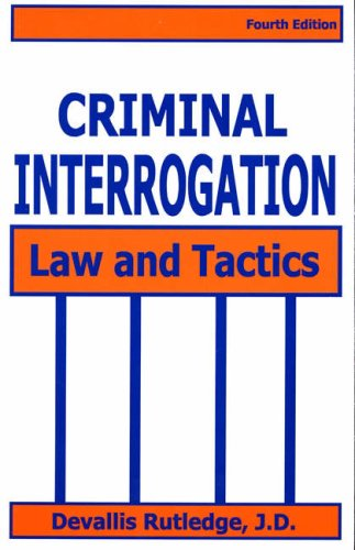 Criminal Interrogation Law and Tactics 4th 2001 (Revised) 9781928916161 Front Cover