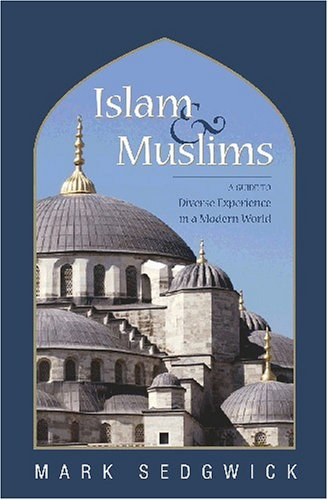 Islam and Muslims A Guide to Diverse Experience in a Modern World  2006 edition cover