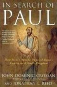 In Search of Paul How Jesus' Apostle Opposed Rome's Empire with God's Kingdom N/A edition cover