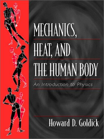Mechanics, Heat, and the Human Body An Introduction to Physics  2001 edition cover