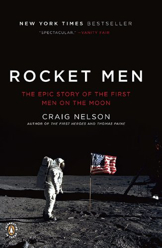 Rocket Men The Epic Story of the First Men on the Moon N/A edition cover