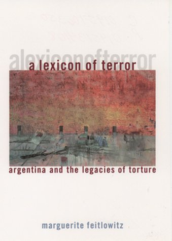 Lexicon of Terror Argentina and the Legacies of Torture N/A edition cover