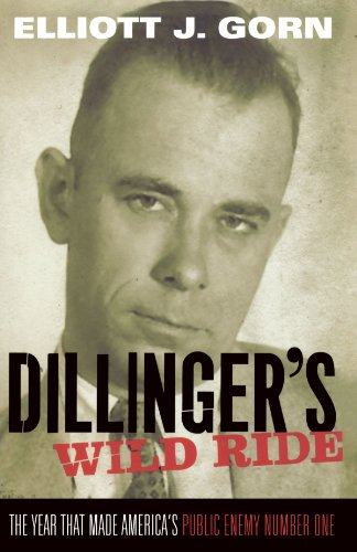 Dillinger's Wild Ride The Year That Made America's Public Enemy Number One  2011 edition cover