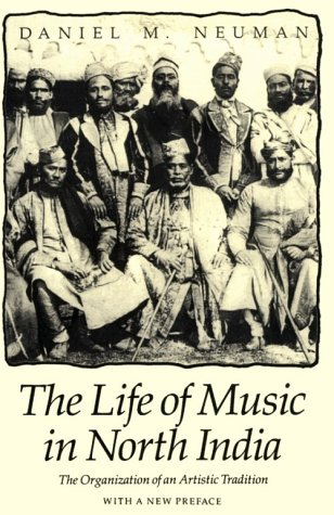 Life of Music in North India The Organization of an Artistic Tradition  1990 (Reprint) edition cover