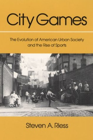 City Games The Evolution of American Urban Society and the Rise of Sports  1989 edition cover