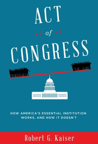 Act of Congress How America's Essential Institution Works, and How It Doesn't N/A edition cover