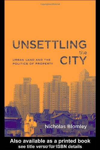 Unsettling the City Urban Land and the Politics of Property  2004 edition cover