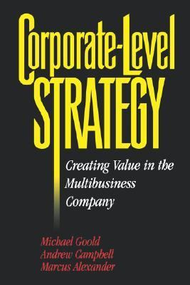 Corporate-Level Strategy Creating Value in the Multibusiness Company  1994 edition cover