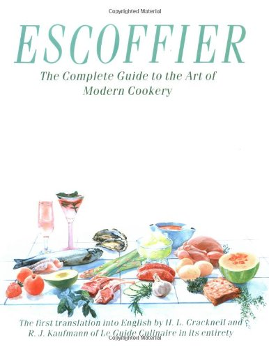 Escoffier The Complete Guide to the Art of Modern Cookery 4th 1997 edition cover