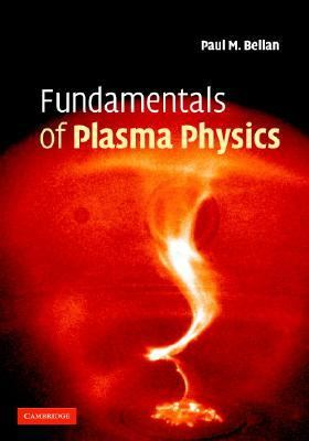 Fundamentals of Plasma Physics   2005 9780521821162 Front Cover