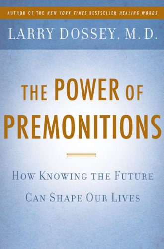 Power of Premonitions How Knowing the Future Can Shape Our Lives  2009 9780525951162 Front Cover