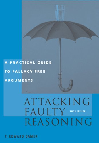Attacking Faulty Reasoning Practical Guide to Fallacy-Free Arguments 5th 2005 (Revised) edition cover