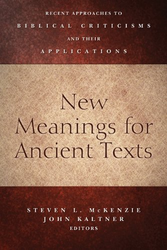 New Meanings for Ancient Texts Recent Approaches to Biblical Criticisms and Their Applications  2013 edition cover