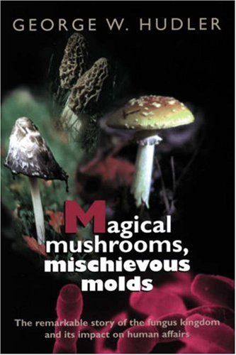 Magical Mushrooms, Mischievous Molds   1998 edition cover
