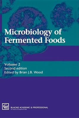 Microbiology of Fermented Foods  2nd 1998 (Revised) 9780751402162 Front Cover