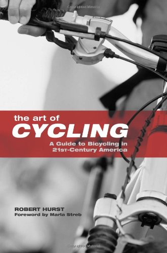 Art of Cycling A Guide to Bicycling in 21st-Century America 2nd 2007 9780762743162 Front Cover