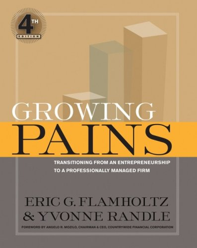 Growing Pains Transitioning from an Entrepreneurship to a Professionally Managed Firm 4th 2007 (Revised) edition cover