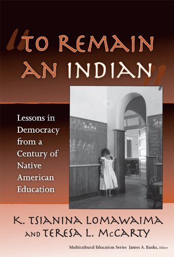 To Remain an Indian Lessons in Democracy from a Century of Native American Education  2006 edition cover