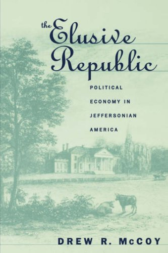 Elusive Republic Political Economy in Jeffersonian America  1996 9780807846162 Front Cover