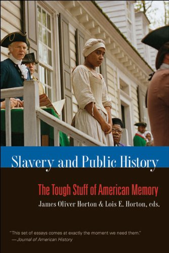 Slavery and Public History The Tough Stuff of American Memory  2009 edition cover