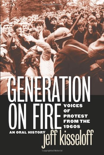 Generation on Fire Voices of Protest from the 1960s, an Oral History  2006 edition cover