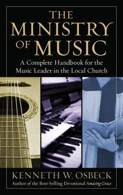 Ministry of Music A Complete Handbook for the Music Leader in the Local Church N/A edition cover