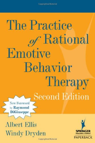 Practice of Rational Emotive Behavior Therapy  2nd 2008 9780826122162 Front Cover