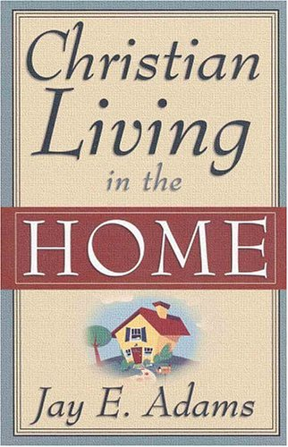 Christian Living in the Home N/A edition cover
