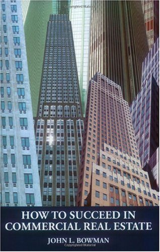 How to Succeed in Commercial Real Estate 1st 2005 edition cover