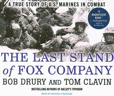 The Last Stand of Fox Company: A True Story of U.s. Marines in Combat  2009 9781400110162 Front Cover