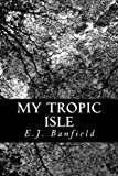 My Tropic Isle  N/A 9781490380162 Front Cover