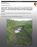 2009 ORV Monitoring Results: Pyramid Peak Trail, Windy Creek Trail, and Cantwell Creek Floodplain Route Cantwell Traditional Use Area, Denali National Park and Preserve N/A 9781491099162 Front Cover
