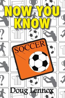 Now You Know Soccer   2009 9781554884162 Front Cover