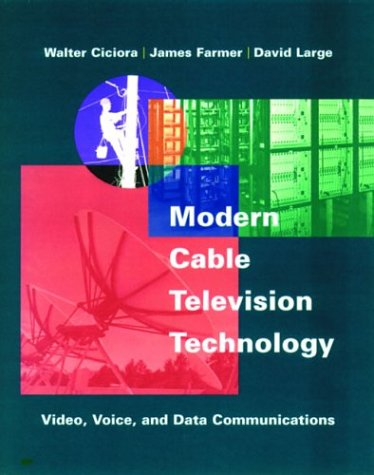 Modern Cable Television Technology : Video, Voice and Data Communication N/A edition cover