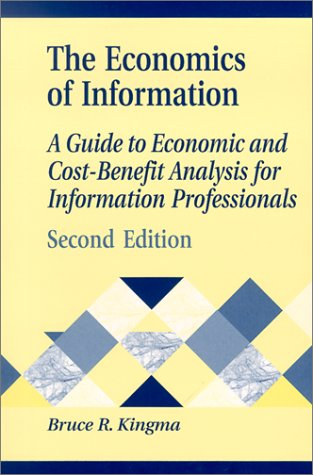 Economics of Information A Guide to Economic and Cost-Benefit Analysis for Information Professionals 2nd 2001 edition cover