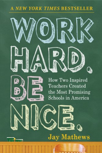 Work Hard. Be Nice How Two Inspired Teachers Created the Most Promising Schools in America  2009 edition cover