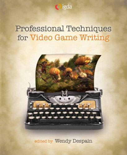 Professional Techniques for Video Game Writing   2008 edition cover