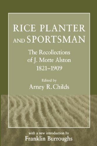 Rice Planter and Sportsman The Recollections of J. Motte Alston, 1821-1909  1999 9781570033162 Front Cover