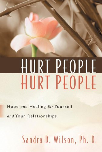 Hurt People Hurt People Hope and Healing for Yourself and Your Relationships  2001 edition cover