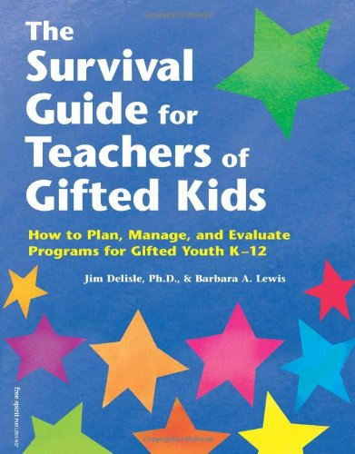 Survival Guide for Teachers of Gifted Kids How to Plan, Manage, and Evaluate Programs for Gifted Youth K-12  2002 (Guide (Instructor's)) edition cover