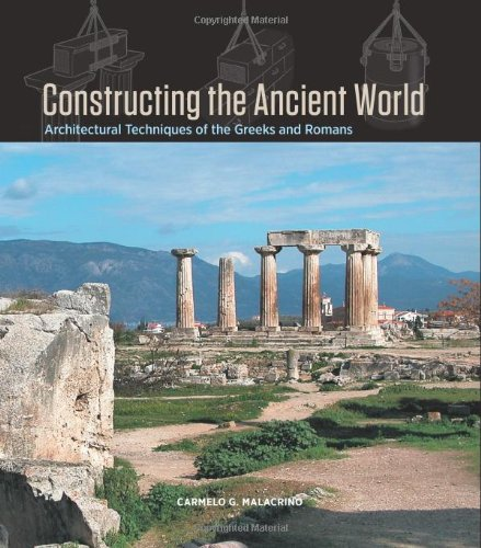 Constructing the Ancient World Architectural Techniques of the Greeks and Romans  2010 edition cover